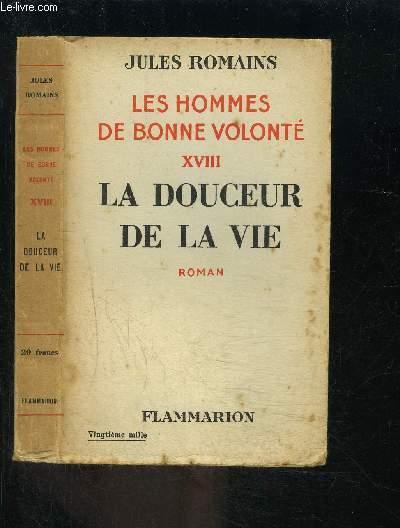 LES HOMMES DE BONNE VOLONTE- TOME 18- VENDU SEUL- LA DOUCEUR DE LA VIE