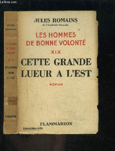 LES HOMMES DE BONNE VOLONTE- TOME 19- VENDU SEUL- CETTE GRANDE LUEUR A L EST