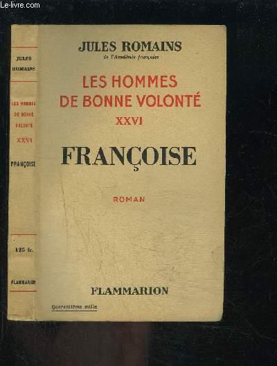 LES HOMMES DE BONNE VOLONTE- TOME 26- VENDU SEUL- FRANCOISE