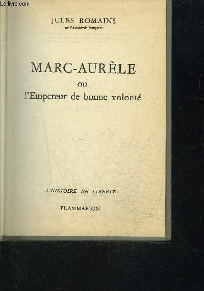 MARC AURELE OU L EMPEREUR DE BONNE VOLONTE