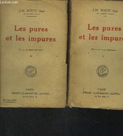LES PURES ET LES IMPURES- 2 TOMES EN 2 VOLUMES- ROMAN DE MOEURS PARISIENNES