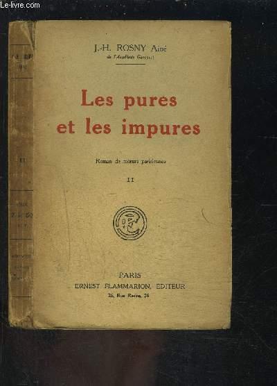 LES PURES ET LES IMPURES- TOME 2- ROMAN DE MOEURS PARISIENNES