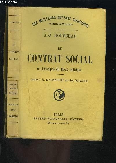 DU CONTRAT SOCIAL OU PRINCIPES DU DROIT POLITIQUE- LETTRE A M. D ALEMBERT SUR LES SPECTACLES