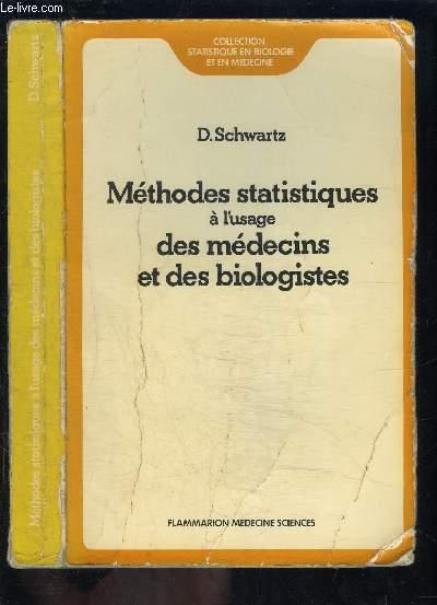 METHODES STATISTIQUES A L USAGE DES MEDECINS ET DES BIOLOGISTES