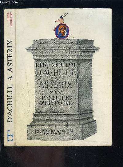 D ACHILLE A ASTERIX- 25 PASTICHES D HISTOIRE