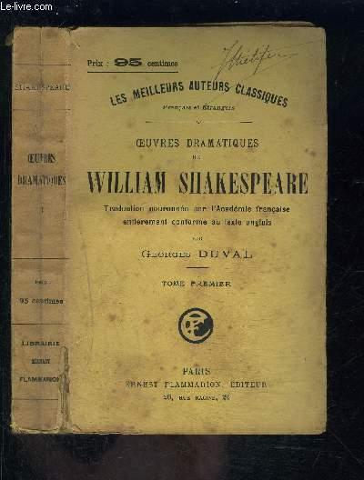 OEUVRES DRAMATIQUES- TOME 1- DE WILLIAM SHAKESPEARE- VENDU SEUL- Préface - Vie de Shakespeare - Son Testament - Baptemes, mariages et enterrements des membres de la famille de Shakespeare - Hamlet - Roméo et Juliette - Le Roi Jean - La vie et la mort...