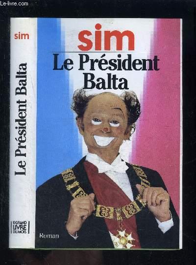 LE PRSIDENT BALTA