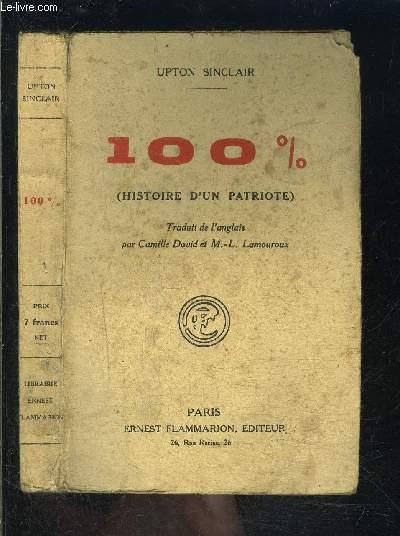 100 % - HISTOIRE D UN PATRIOTE
