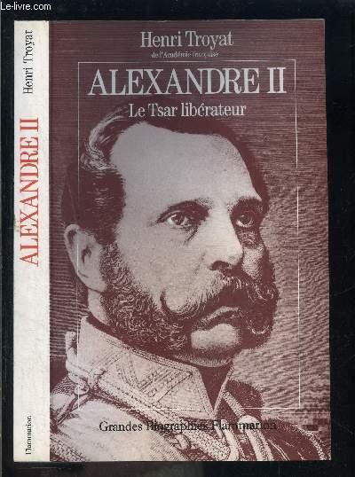 ALEXANDRE II- LE TSAR LIBERATEUR