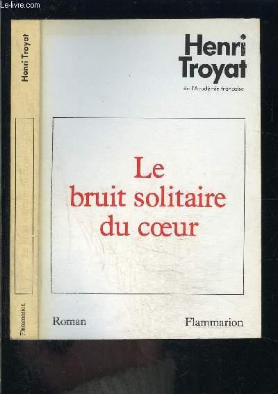 LE BRUIT SOLITAIRE DU COEUR