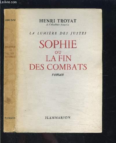 SOPHIE OU LA FIN DES COMBATS- LA LUMIERE DES JUSTES