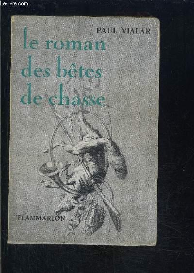 LE ROMAN DES BETES DE CHASSE