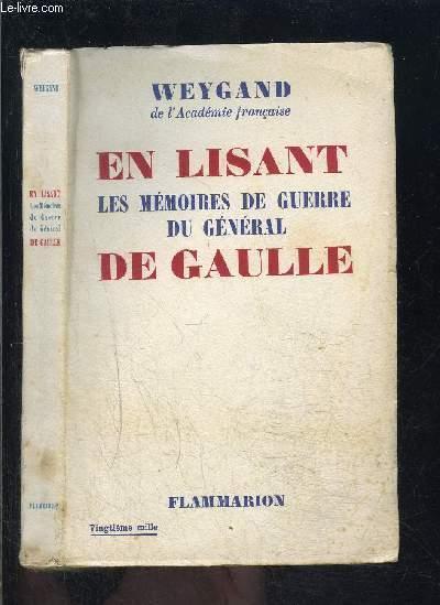EN LISANT DE GAULLE- LES MEMOIRES DE GUERRE DU GENERAL