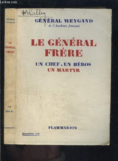 LE GENERAL FRERE- UN CHEF- UN HEROS- UN MARTYR