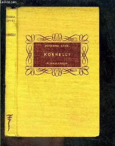 KORNELLI- SUIVI DE CHEZ JOSEPH LE VANNIER LA METAMORPHOSE DE THIS.
