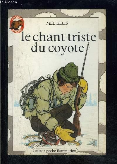 LE CHANT TRISTE DU COYOTE- PERE CASTOR N°18
