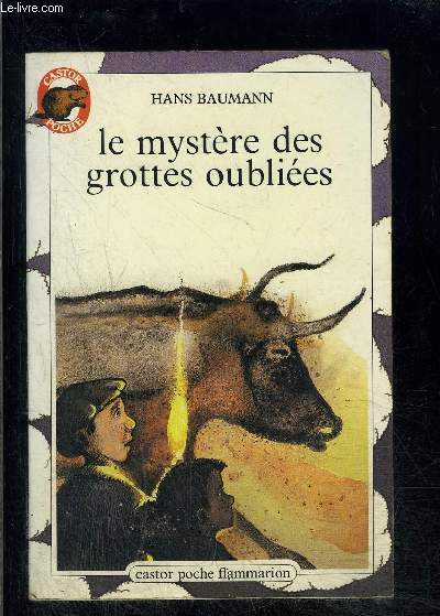 LE MYSTERE DES GROTTES OUBLIEES- PERE CASTOR N°29