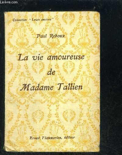 LA VIE AMOUREUSE DE MADAME TALLIEN- COLLECTION LEURS AMOURS