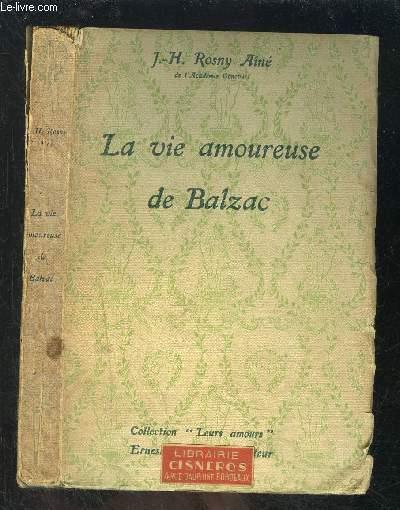 LA VIE AMOUREUSE DE BALZAC- COLLECTION LEURS AMOURS