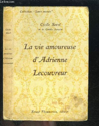 LA VIE AMOUREUSE D ADRIENNE- LECOUVREUR- COLLECTION LEURS AMOURS