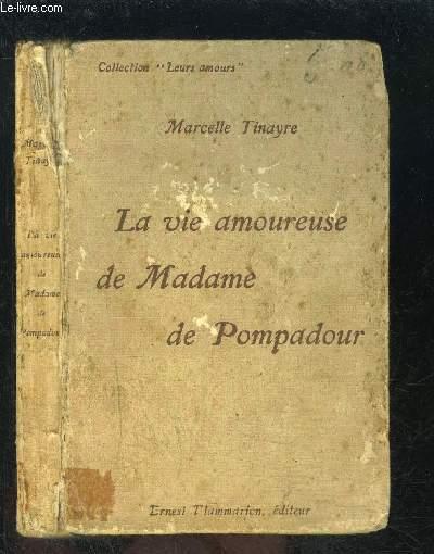 LA VIE AMOUREUSE DE MADAME DE POMPADOUR- COLLECTION LEURS AMOURS