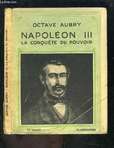 NAPOLEON III LA CONQUETE DU POUVOIR- COLLECTION HIER ET AUJOURD HUI