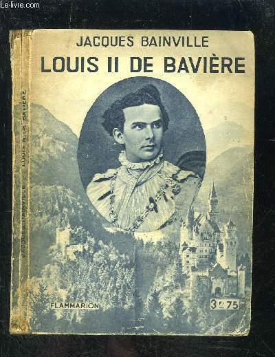 LOUIS II DE BAVIERE- COLLECTION HIER ET AUJOURD HUI