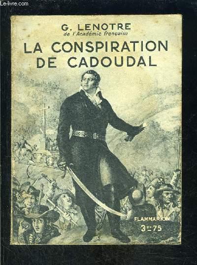 LA CONSPIRATION DE CADOUDAL