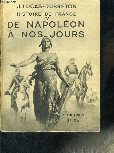 HISTOIRE DE FRANCE IV- DE NAPOLEON A NOS JOURS