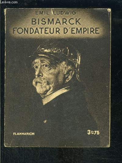 BISMARCK FONDATEUR D EMPIRE