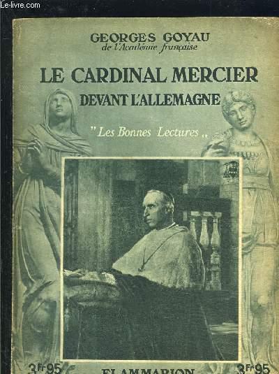 LE CARDINAL MERCIER DEVANT L ALLEMAGNE- LES BONNES LECTURES