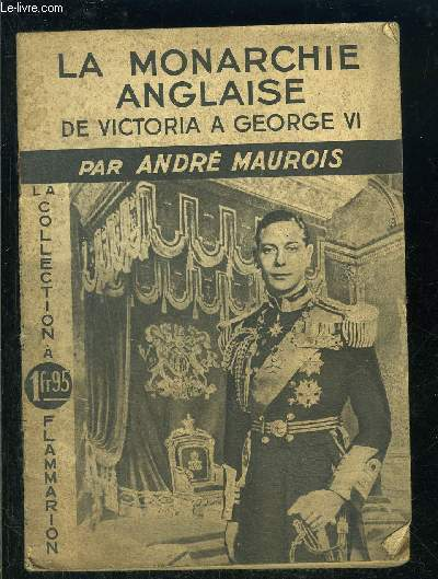 LA MONARCHIE ANGLAISE- DE VICTORIA A GEORGE VI- COLLECTION DIRECTIVES