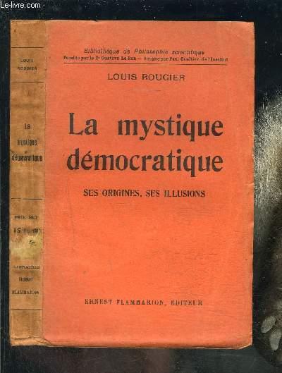 LA MYSTIQUE DEMOCRATIQUE- SES ORIGINES, SES ILLUSIONS