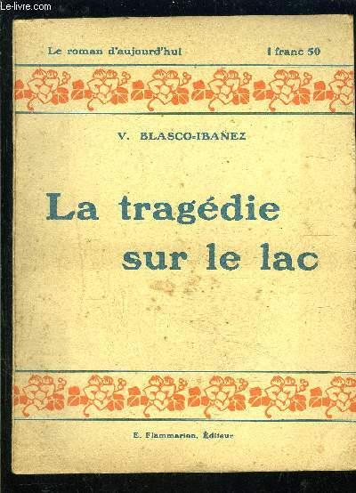 LA TRAGEDIE SUR LE LE LAC- LE ROMAN D AUJOURD HUI N°37