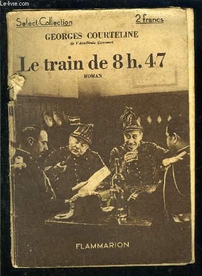 LE TRAIN DE 8H 47- SELECT COLLECTION N°44