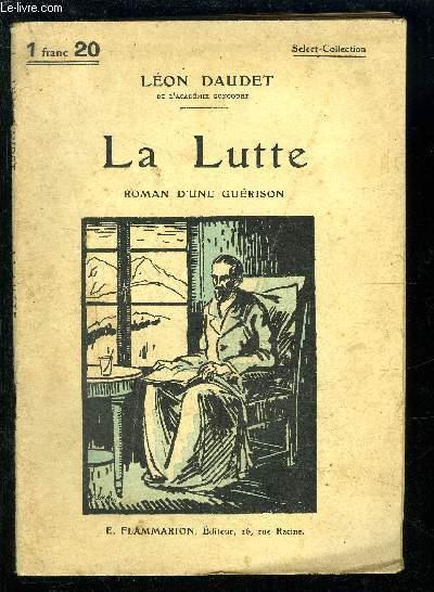 LA LUTTE- ROMAN D UNE GUERISON- SELECT COLLECTION N°105