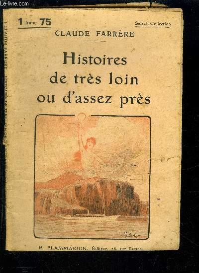 HISTOIRES DE TRES LOIN OU D ASSEZ PRES- SELECT COLLECTION N°257