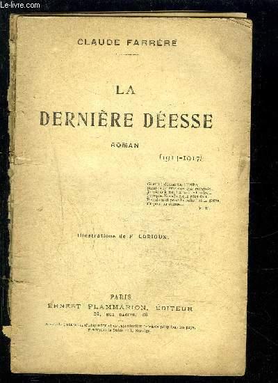 LA DERNIERE DEESSE- 1914-1917