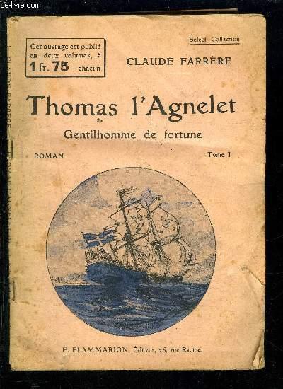 THOMAS L AGNELET- GENTILHOMME DE FORTUNE- TOME 1- SELECT COLLECTION N°298