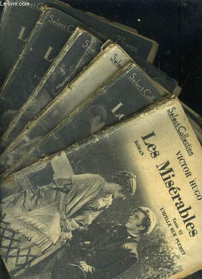 LES MISERABLES- 6 TOMES EN 6 VOLUMES- incomplet- 1. FANTINE- 2. FANTINE ET COSETTE- 3. COSETTE- 4. COSETTE ET MARIUS- 5. MARIUS- 6. L IDYLLE RUE PLUMET / SELECT COLLECTION n° 34 A 39.