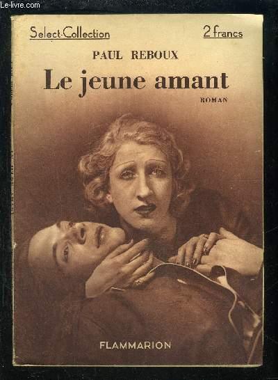 LE JEUNE AMANT- SELECT COLLECTION N°84- ROMAN DE MEOURS PARISIENNES