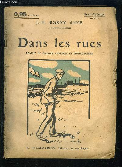 DANS LES RUES- LE ROMAN DE MOEURS APACHES ET BOURGEOISES- SELECT COLLECTION N°134- LES RAFALES