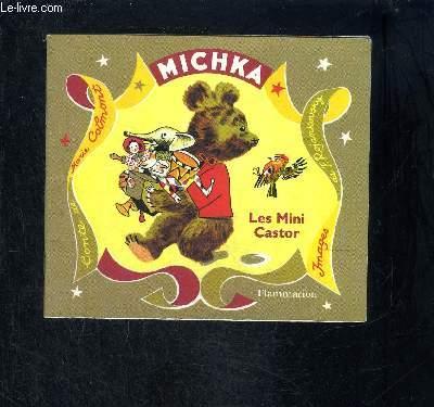 MICHKA- COLLECTION ALBUMS DU PERE CASTOR- LES MINI CASTOR