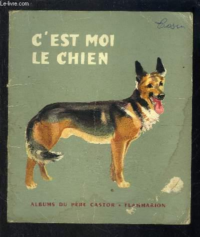 C EST MOI LE CHIEN- COLLECTION ALBUMS DU PERE CASTOR
