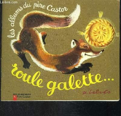 ROULE GALETTE- COLLECTION ALBUMS DU PERE CASTOR