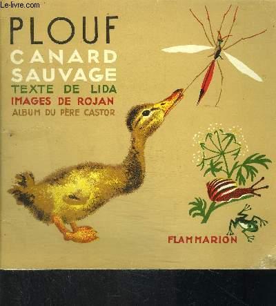 PLOUF CANARD SAUVAGE- COLLECTION ALBUMS DU PERE CASTOR- N°2 LE ROMAN DES BETES