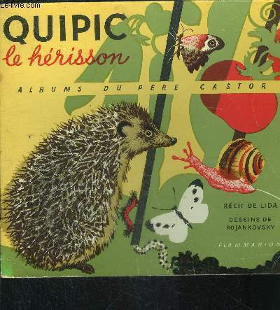 QUIPIC LE HERISSON- COLLECTION ALBUMS DU PERE CASTOR- LE ROMAN DES BETES