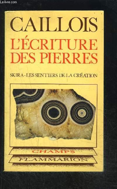 L ECRITURE DES PIERRES- SKIRA- LES SENTIERS DE LA CREATION- COLLECTION CHAMPS N°99
