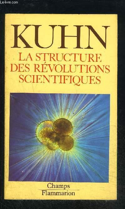 LA STRUCTURE DES REVOLUTIONS SCIENTIFIQUES- COLLECTION CHAMPS N°115