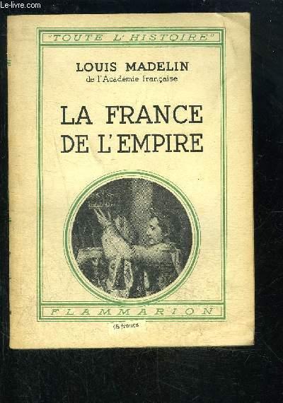 LA FRANCE DE L EMPIRE- TOUTE L HISTOIRE N°5